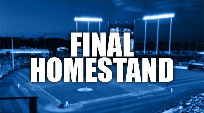 Royals Final Homestand