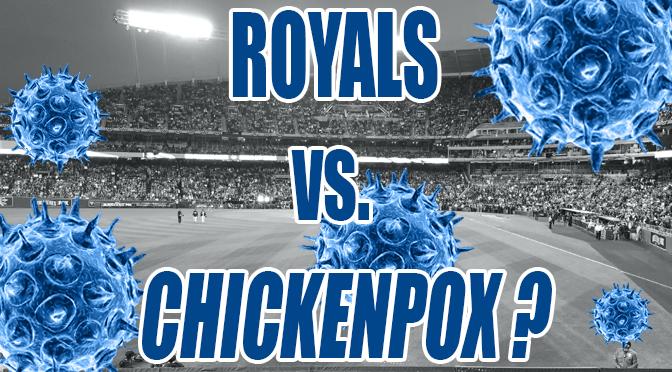 Royals vs. Chickenpox